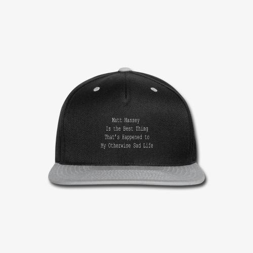 Matt Massey Best Thing T Shirt - Snap-back Baseball Cap
