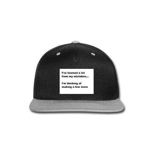 I've learned a lot from my mistakes... - Snap-back Baseball Cap