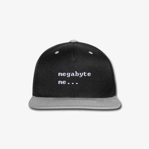 Megabyte Me - Snap-back Baseball Cap