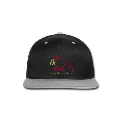Be Real with Raw & Real Goddess - Snap-back Baseball Cap