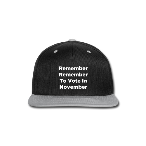 Remember Remember To Vote In November - Snap-back Baseball Cap