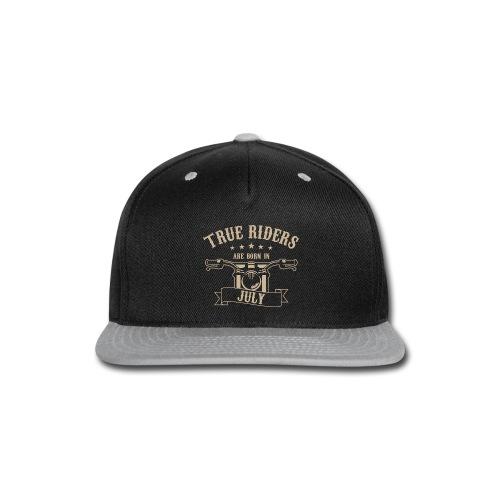 True Riders are born in July - Snap-back Baseball Cap