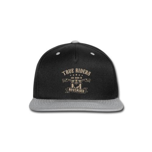 True Riders are born in November - Snap-back Baseball Cap