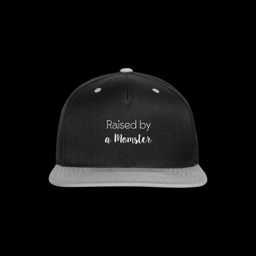 Raised by a Momster - Snap-back Baseball Cap