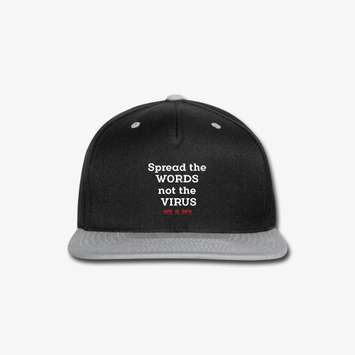 AIDS is REAL t-shirt - Snap-back Baseball Cap