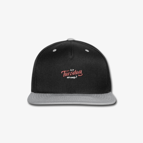 Is It Tuesday Already? - subscribers - Snap-back Baseball Cap