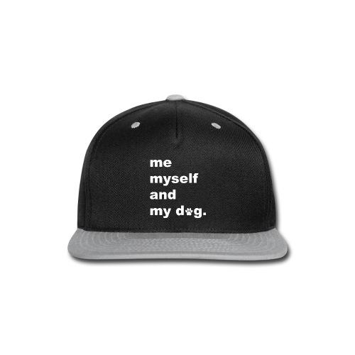 Me Myself And My Dog - Snap-back Baseball Cap