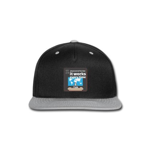 60 percent of the time - Snap-back Baseball Cap