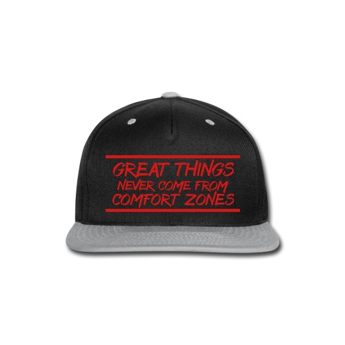 Great Things Never Come from Comfort - Snap-back Baseball Cap