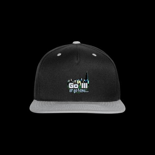 Go Ill or Go Home - Snap-back Baseball Cap
