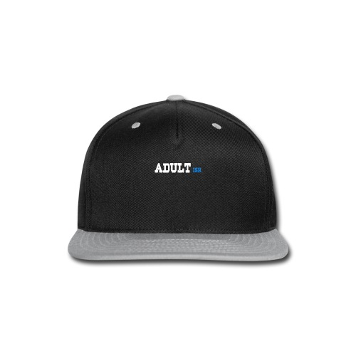adult-ish - Snap-back Baseball Cap