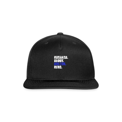 Husband Daddy Doctor Hero, Funny Fathers Day Gift - Snap-back Baseball Cap