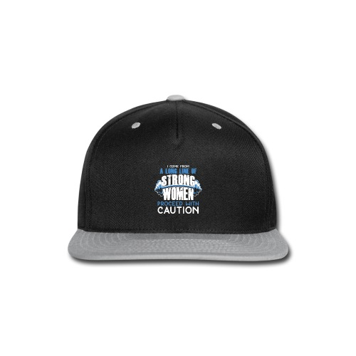 I Come From A Long Line Of Strong Women - Snap-back Baseball Cap
