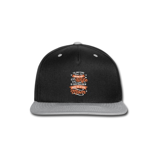 our children having you as their mom - Snap-back Baseball Cap