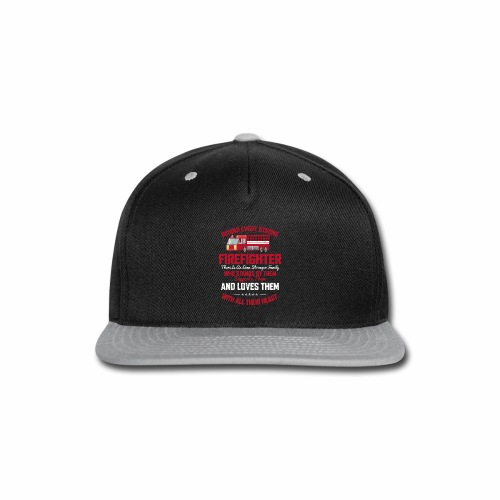 BEHIND EVERY STRONG FIREFIGHTER THERE IS AN EVEN S - Snap-back Baseball Cap