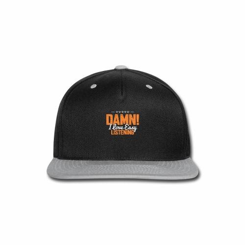 DAMN I LOVE EASY LISTENING - Snap-back Baseball Cap