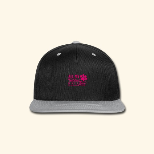 All of my Children Have Paws Design - Snap-back Baseball Cap