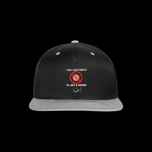 Smokers cough, covid 19 - Snap-back Baseball Cap