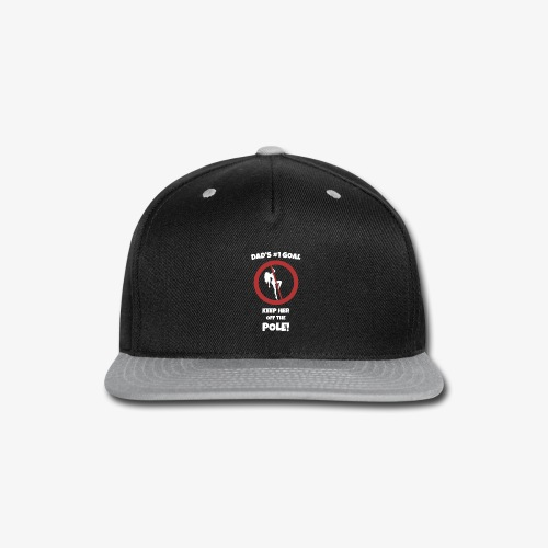 Keep her off the pole - Snap-back Baseball Cap