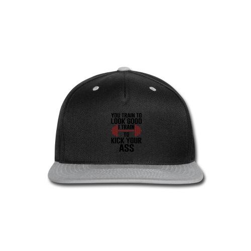 I train to kick-ass | Cool & Funny T-shirt - Snap-back Baseball Cap