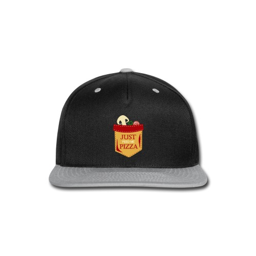 Just feed me pizza - Snap-back Baseball Cap