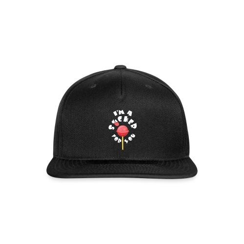 Im A Sucker For You - Snap-back Baseball Cap