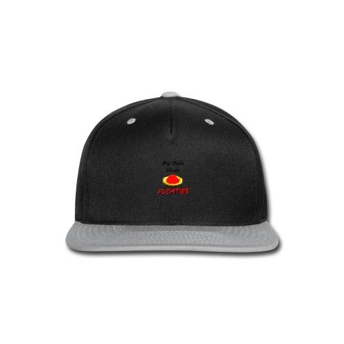 My Balls Have Floaties - Snap-back Baseball Cap
