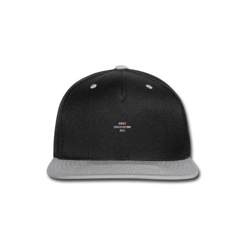 Money conversation only - Snap-back Baseball Cap