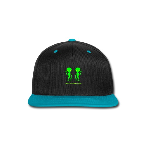 aliens are friendly people - Snap-back Baseball Cap