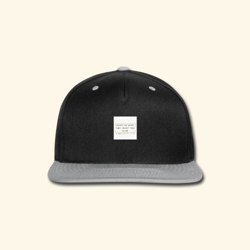 Be Who Choose To Be Inspirational T'shirt - Snap-back Baseball Cap
