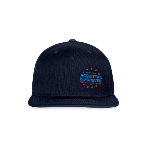 Acquittal Is Forever Trump 2020 - Snap-back Baseball Cap