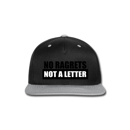 No Ragrets, Not A Letter - Snap-back Baseball Cap