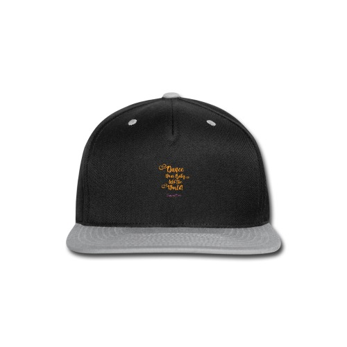 Dance your baby into the world + Danceforbirthrigh - Snap-back Baseball Cap