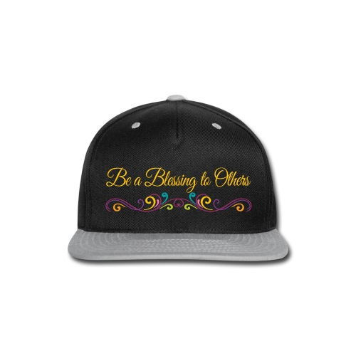 Be a Blessing to Others - Snap-back Baseball Cap