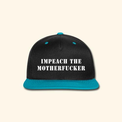 IMPEACH THE MF - Snap-back Baseball Cap