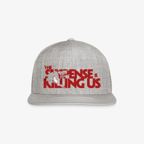 Suspsense Is Killing Us Blood Red Logo - Snap-back Baseball Cap