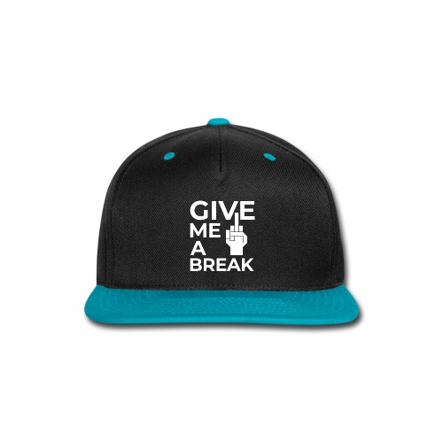 Give me a break - Snap-back Baseball Cap