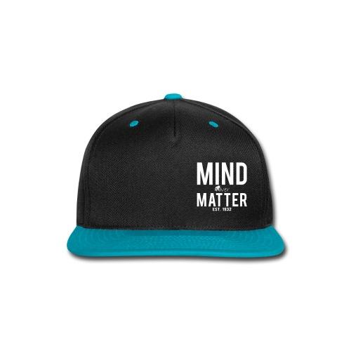 Mind over matter - Snap-back Baseball Cap