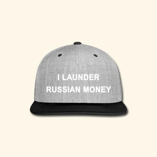 I LAUNDER RUSSIAN MONEY - Snap-back Baseball Cap