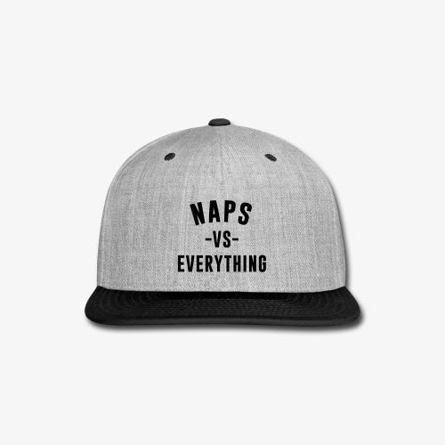 Naps VS Everything - Snap-back Baseball Cap