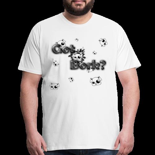 Got Bork? - Men's Premium T-Shirt
