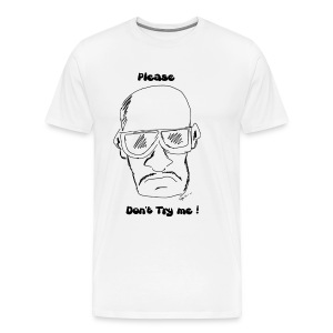 Don t Try Me - Men's Premium T-Shirt