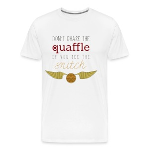 Harry Potter- Dont Chase The Quaffle If You See Th - Men's Premium T-Shirt