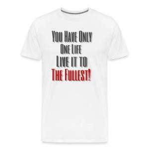 Live life to the fullest! - Men's Premium T-Shirt