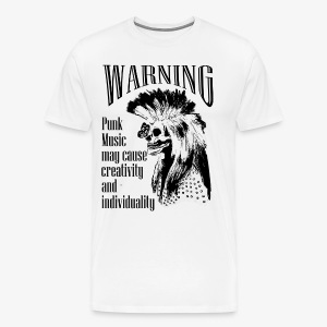 Warning: Punk music may cause creativity - Men's Premium T-Shirt