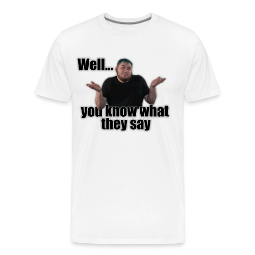 WYKWTS - Men's Premium T-Shirt