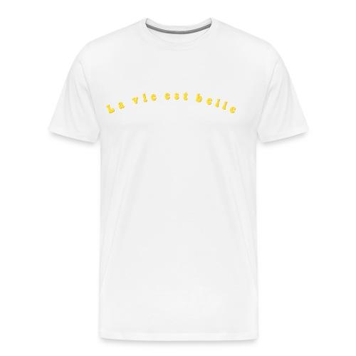 La Vie est Belle - Life is Beautiful - Men's Premium T-Shirt