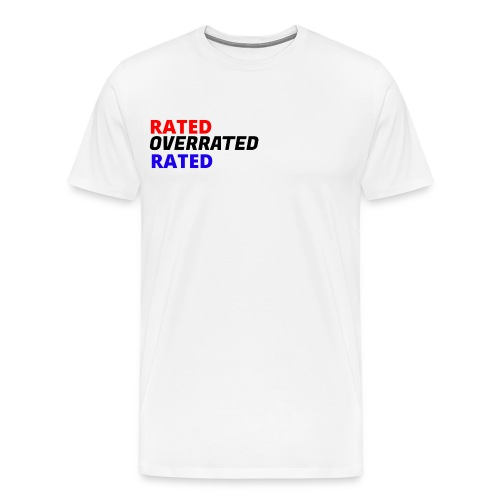 Rated Overrated T-Shirt - Men's Premium T-Shirt