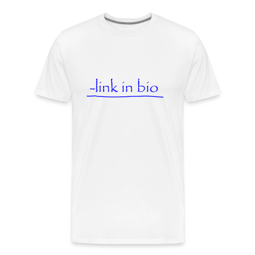 Link In Bio - Men's Premium T-Shirt