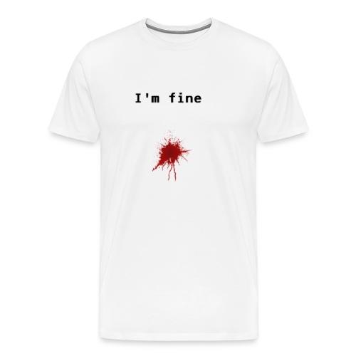I'm Fine T-shirt - Men's Premium T-Shirt